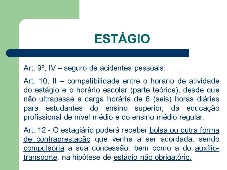 ESTÁGIO Art. 9º, IV – seguro de acidentes pessoais.