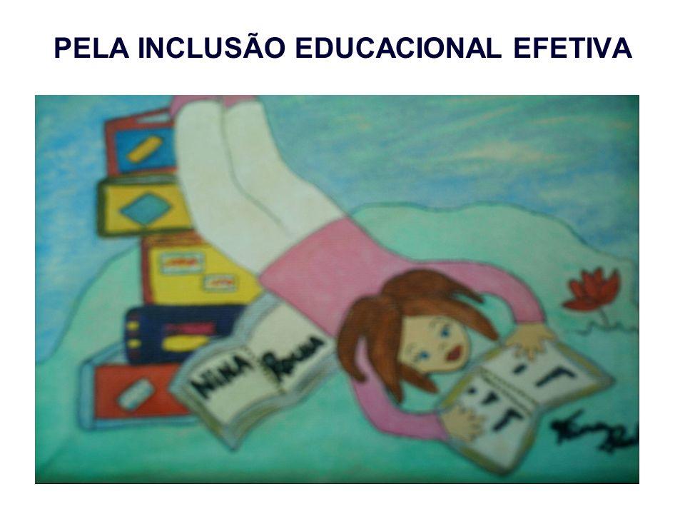PELA INCLUSÃO EDUCACIONAL EFETIVA