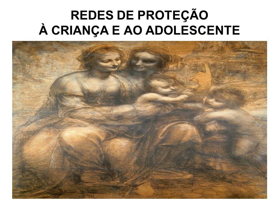 REDES DE PROTEÇÃO À CRIANÇA E AO ADOLESCENTE