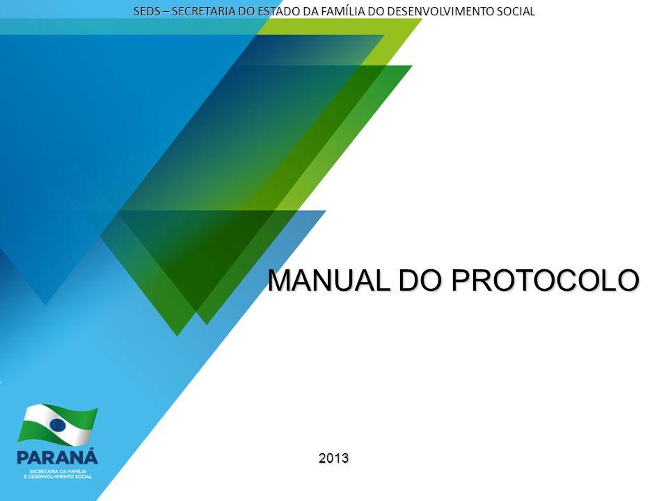 COMO PROTOCOLAR A sequência é sempre a mesma: recebe-se os documentos no Protocolo Geral da SEDS, entregamos a seus respectivos destinatários e após análise dos mesmos, se necessário, são devolvidos ao protocolo geral, solicitando seu cadastro/protocolo.