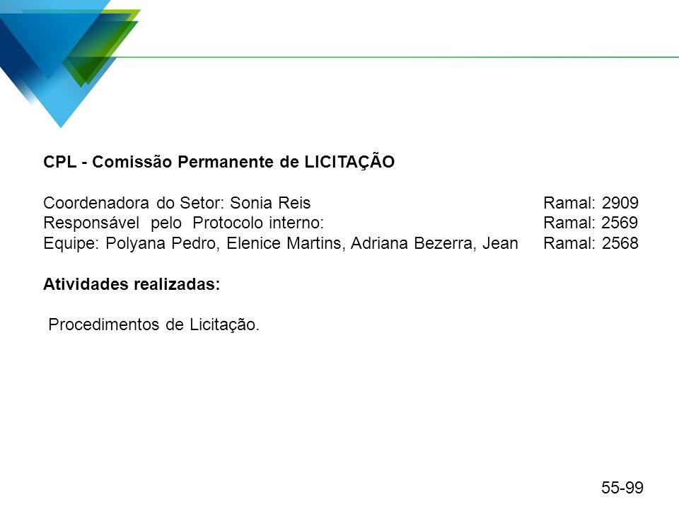 CPL - Comissão Permanente de LICITAÇÃO Coordenadora do Setor: Sonia ReisRamal: 2909 Responsável pelo Protocolo interno: Ramal: 2569 Equipe: Polyana Pe
