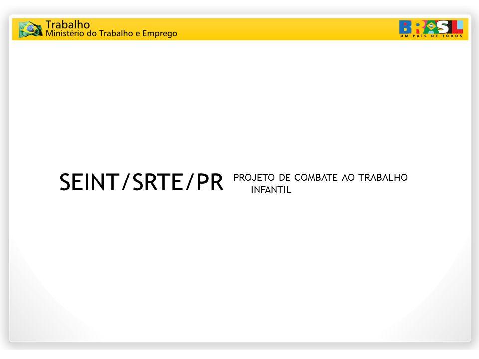 SEINT/SRTE/PR PROJETO DE COMBATE AO TRABALHO INFANTIL