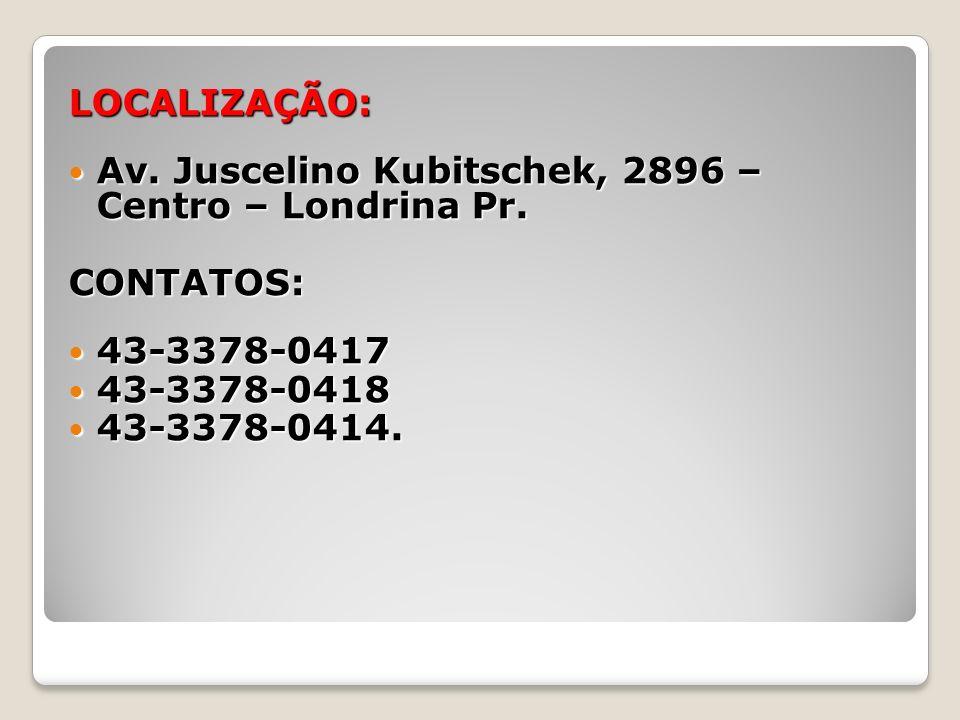 LOCALIZAÇÃO: Av. Juscelino Kubitschek, 2896 – Centro – Londrina Pr. Av. Juscelino Kubitschek, 2896 – Centro – Londrina Pr.CONTATOS: 43-3378-0417 43-33