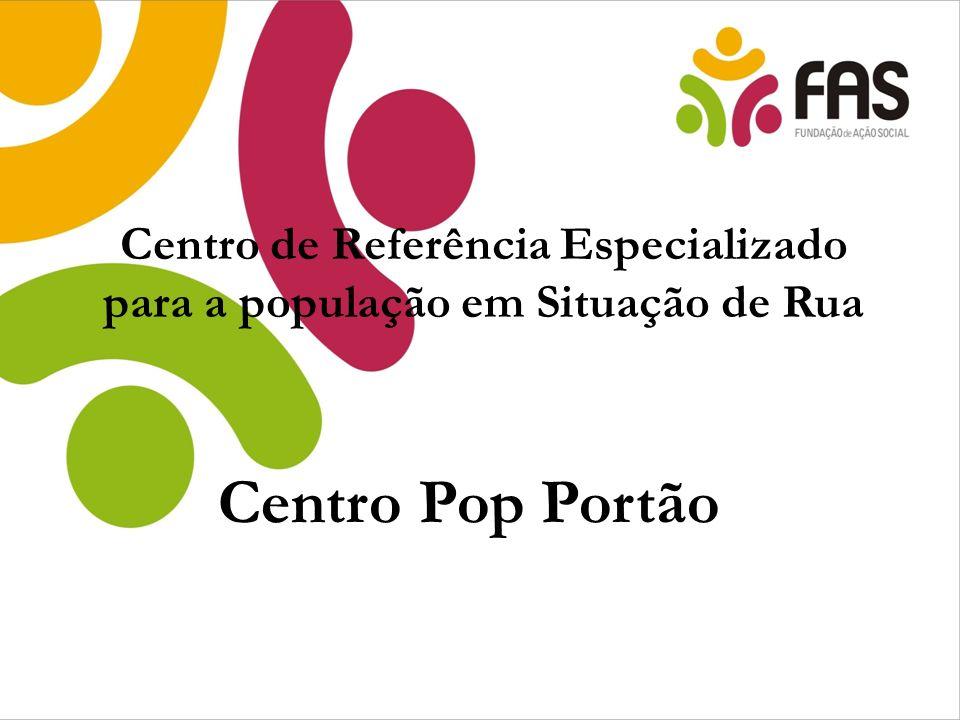 Centro Pop Portão Centro de Referência Especializado para a população em Situação de Rua