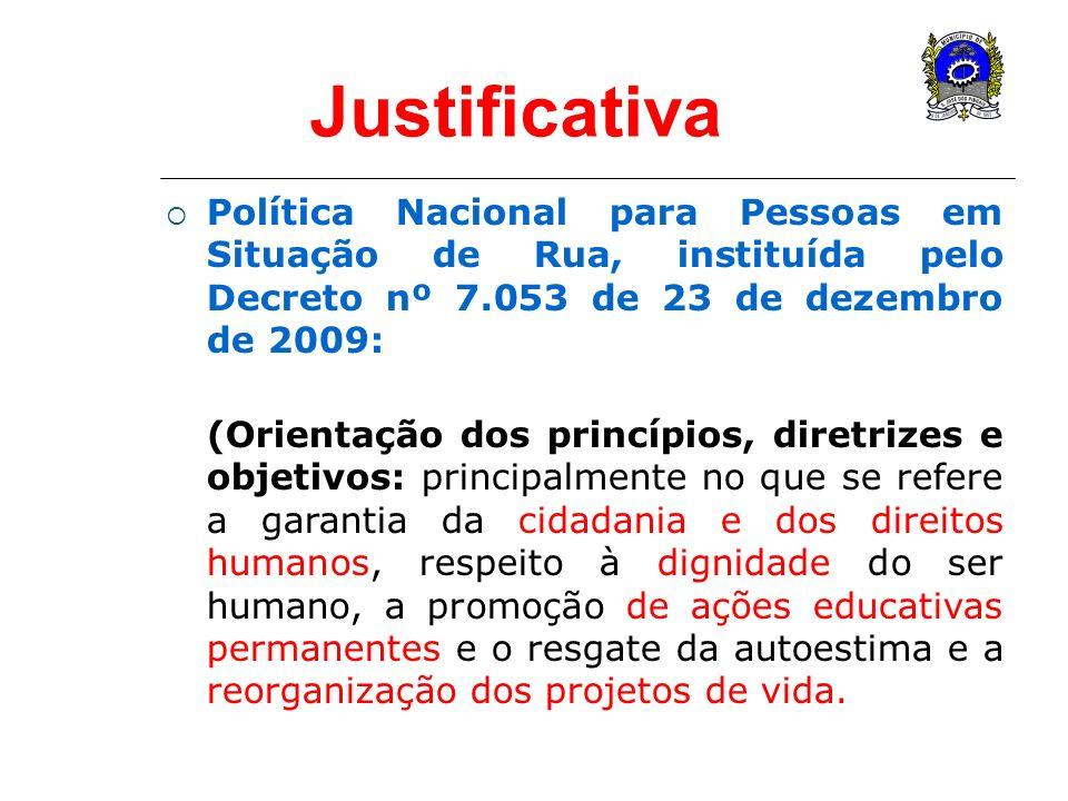 Justificativa Política Nacional para Pessoas em Situação de Rua, instituída pelo Decreto nº 7.053 de 23 de dezembro de 2009: (Orientação dos princípio