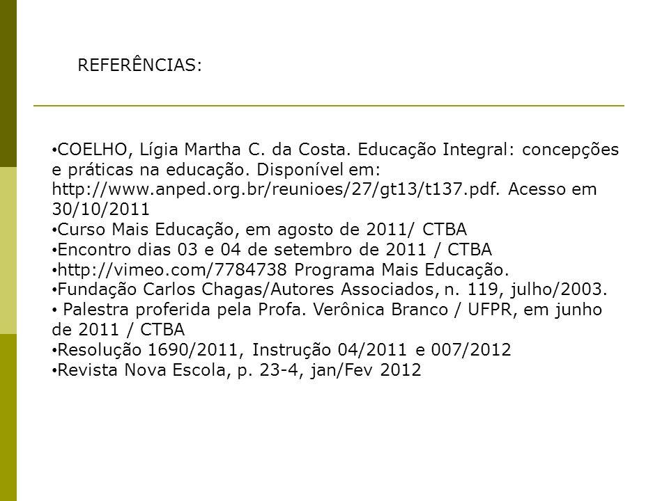 REFERÊNCIAS: COELHO, Lígia Martha C. da Costa.