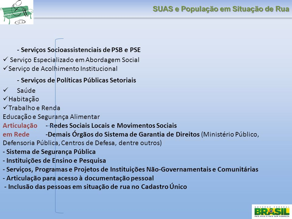 - Serviços Socioassistenciais de PSB e PSE Serviço Especializado em Abordagem Social Serviço de Acolhimento Institucional - Serviços de Políticas Públ