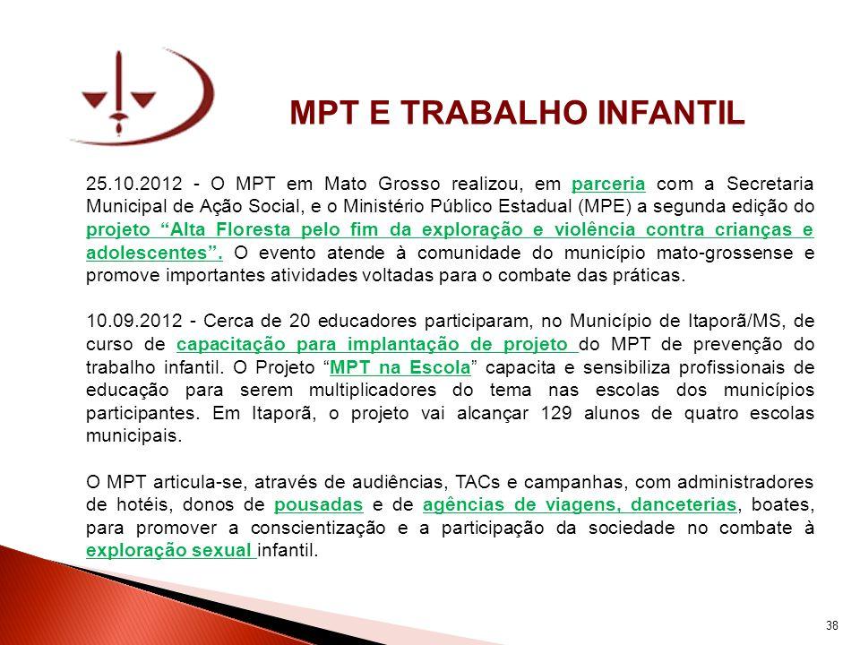 MPT E TRABALHO INFANTIL 25.10.2012 - O MPT em Mato Grosso realizou, em parceria com a Secretaria Municipal de Ação Social, e o Ministério Público Esta