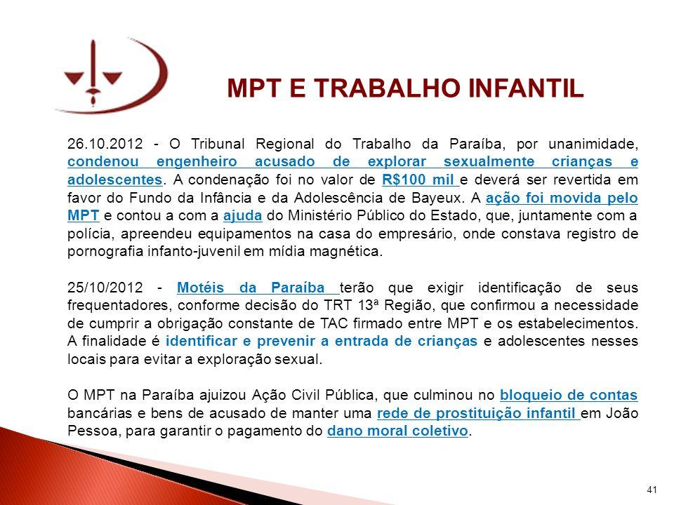 MPT E TRABALHO INFANTIL 26.10.2012 - O Tribunal Regional do Trabalho da Paraíba, por unanimidade, condenou engenheiro acusado de explorar sexualmente
