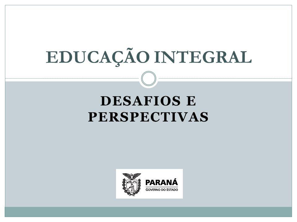 DESAFIOS E PERSPECTIVAS EDUCAÇÃO INTEGRAL