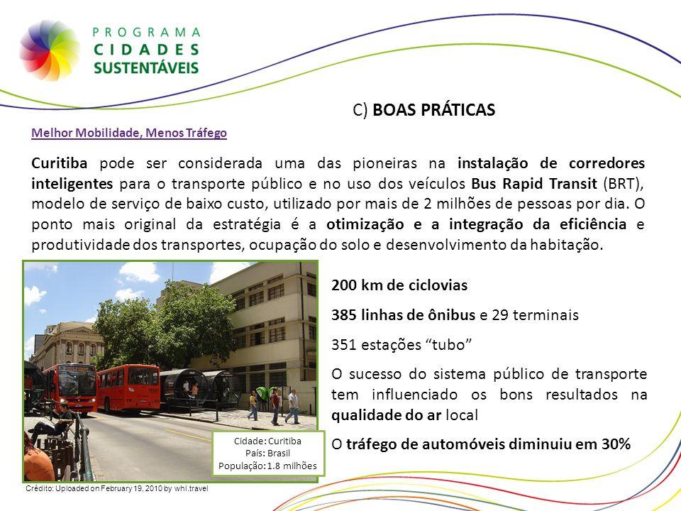 Melhor Mobilidade, Menos Tráfego Curitiba pode ser considerada uma das pioneiras na instalação de corredores inteligentes para o transporte público e