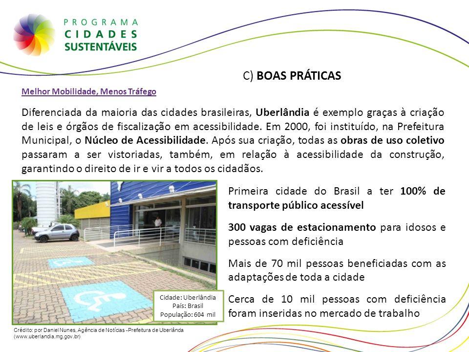 Melhor Mobilidade, Menos Tráfego Diferenciada da maioria das cidades brasileiras, Uberlândia é exemplo graças à criação de leis e órgãos de fiscalizaç