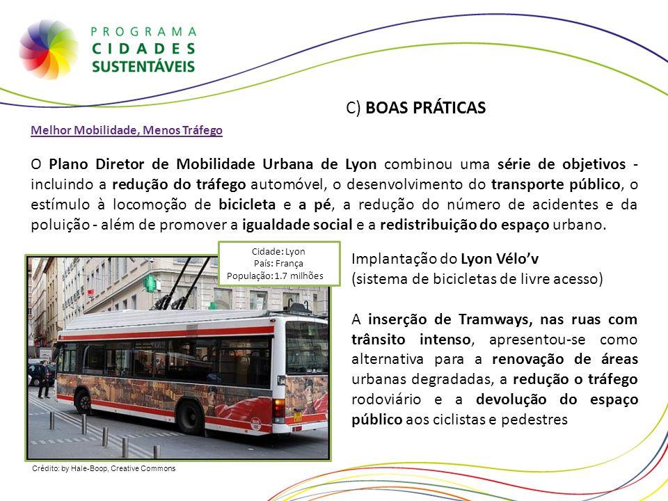 Crédito: by Hale-Boop, Creative Commons C) BOAS PRÁTICAS Melhor Mobilidade, Menos Tráfego O Plano Diretor de Mobilidade Urbana de Lyon combinou uma sé