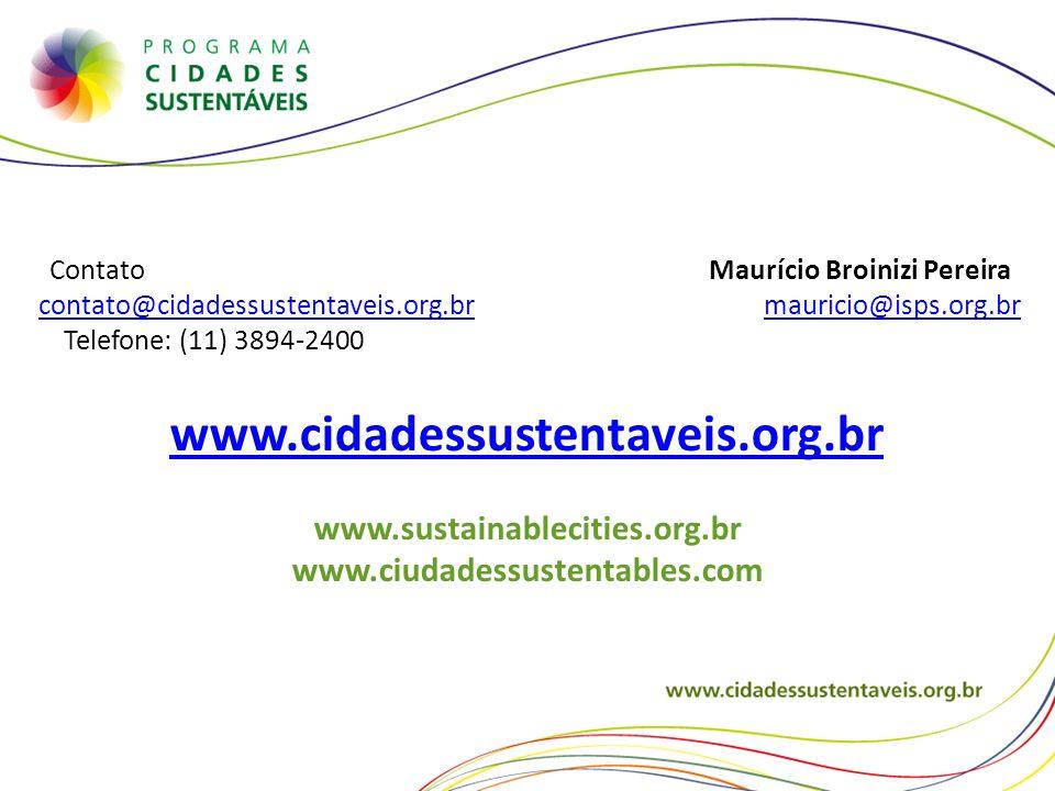 Contato Maurício Broinizi Pereira contato@cidadessustentaveis.org.br mauricio@isps.org.brcontato@cidadessustentaveis.org.brmauricio@isps.org.br Telefo