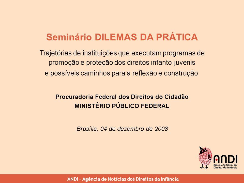 Seminário DILEMAS DA PRÁTICA Trajetórias de instituições que executam programas de promoção e proteção dos direitos infanto-juvenis e possíveis caminh