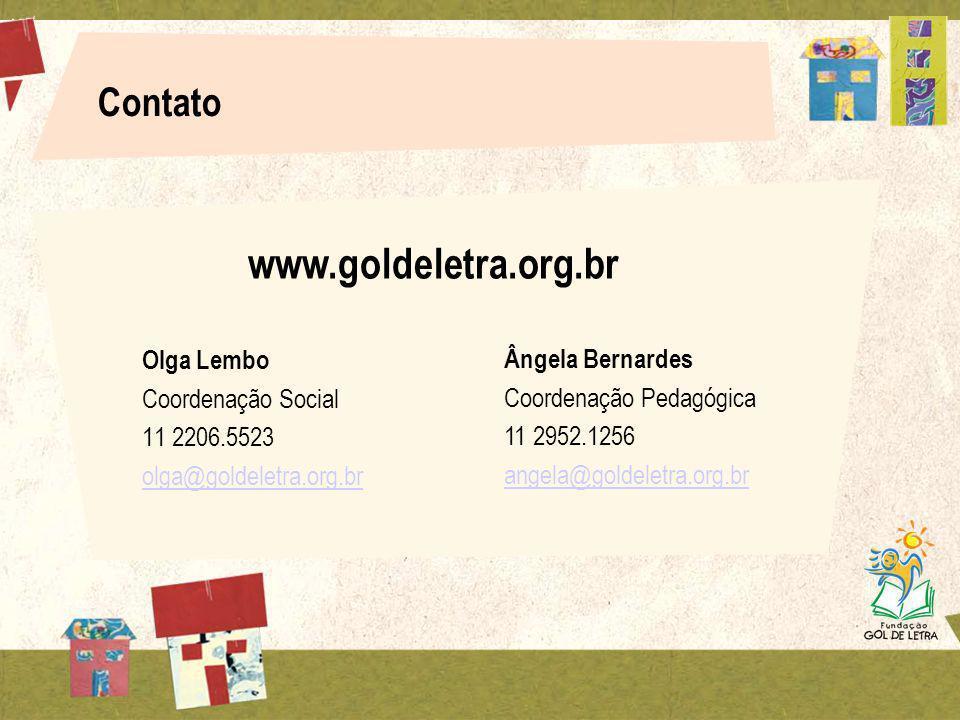 Olga Lembo Coordenação Social 11 2206.5523 olga@goldeletra.org.br Contato Ângela Bernardes Coordenação Pedagógica 11 2952.1256 angela@goldeletra.org.b
