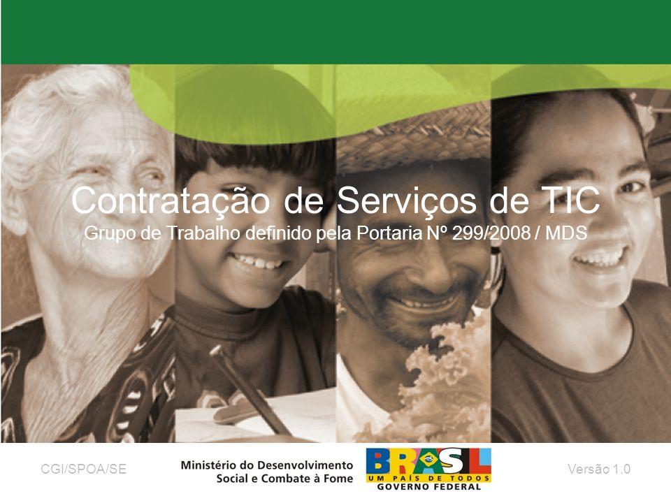 Contratação de Serviços de TIC Grupo de Trabalho definido pela Portaria Nº 299/2008 / MDS CGI/SPOA/SEVersão 1.0