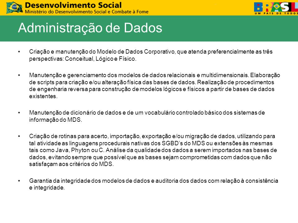 Atendimento de incidentes e auxilio ao uso dos sistemas de informação e demais serviços tecnológicos do MDS.