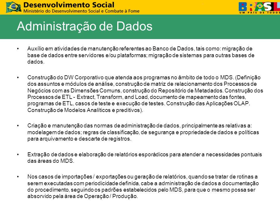 Auxílio em atividades de manutenção referentes ao Banco de Dados, tais como: migração de base de dados entre servidores e/ou plataformas; migração de sistemas para outras bases de dados.