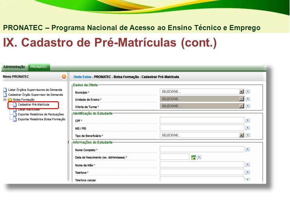 PRONATEC – Programa Nacional de Acesso ao Ensino Técnico e Emprego IX. Cadastro de Pré-Matrículas (cont.)