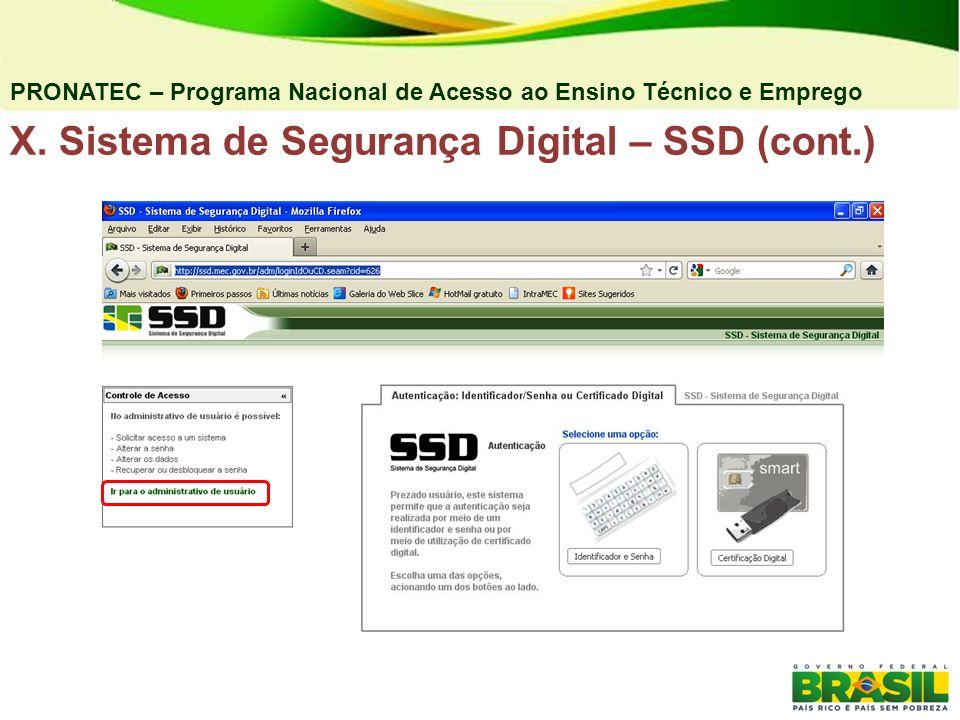 PRONATEC – Programa Nacional de Acesso ao Ensino Técnico e Emprego X. Sistema de Segurança Digital – SSD (cont.)