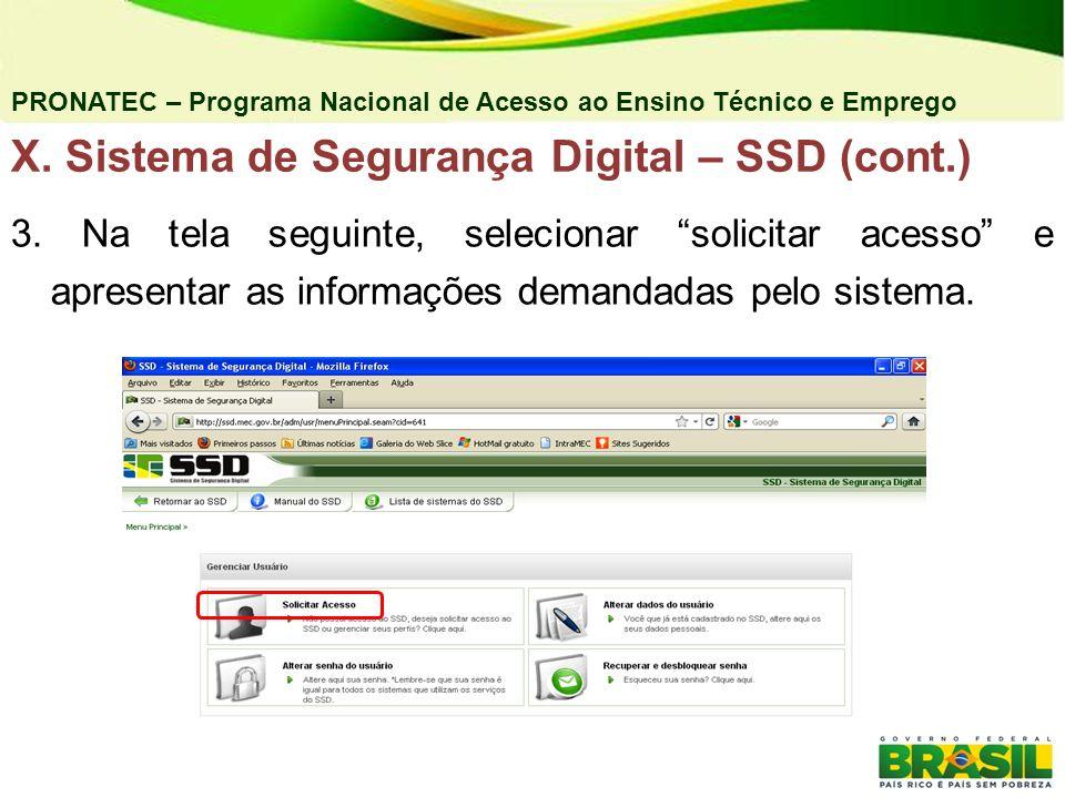 PRONATEC – Programa Nacional de Acesso ao Ensino Técnico e Emprego 3. Na tela seguinte, selecionar solicitar acesso e apresentar as informações demand