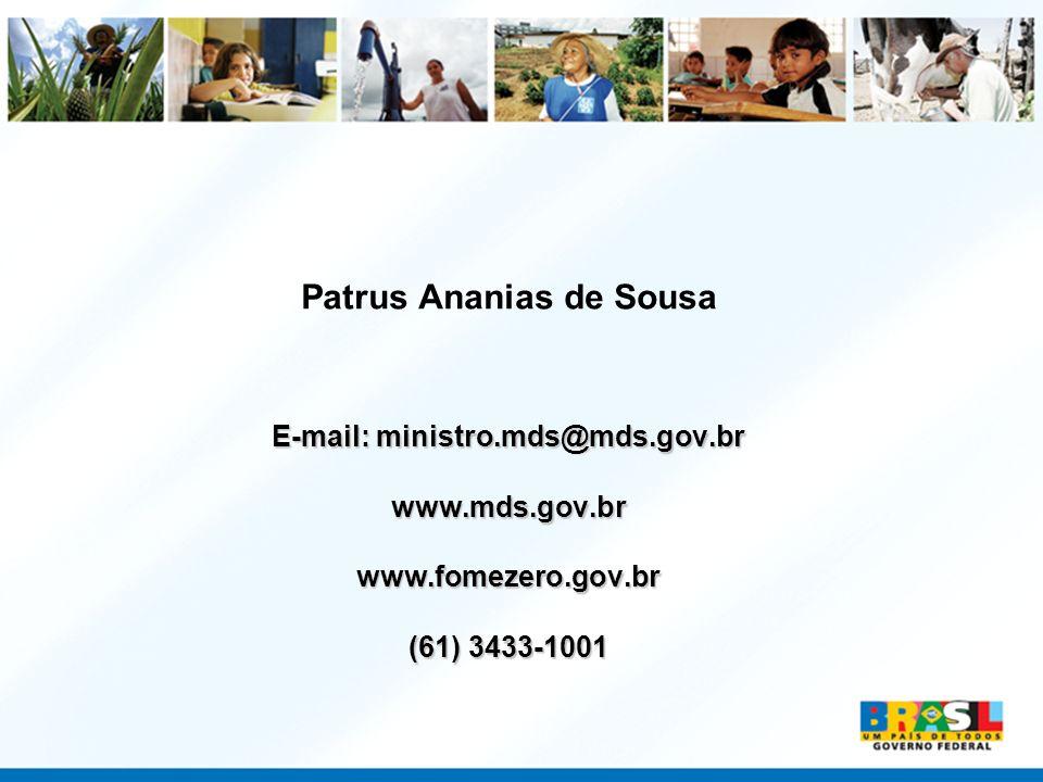 Patrus Ananias de Sousa E-mail: ministro.mds@mds.gov.br www.mds.gov.brwww.fomezero.gov.br (61) 3433-1001