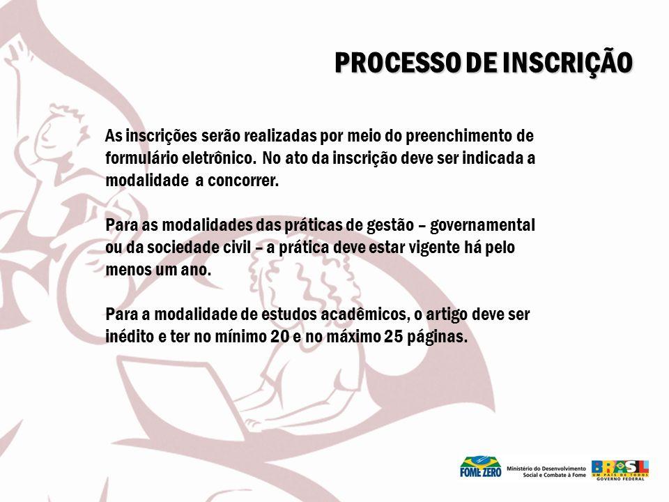 PROCESSO DE INSCRIÇÃO As inscrições serão realizadas por meio do preenchimento de formulário eletrônico. No ato da inscrição deve ser indicada a modal