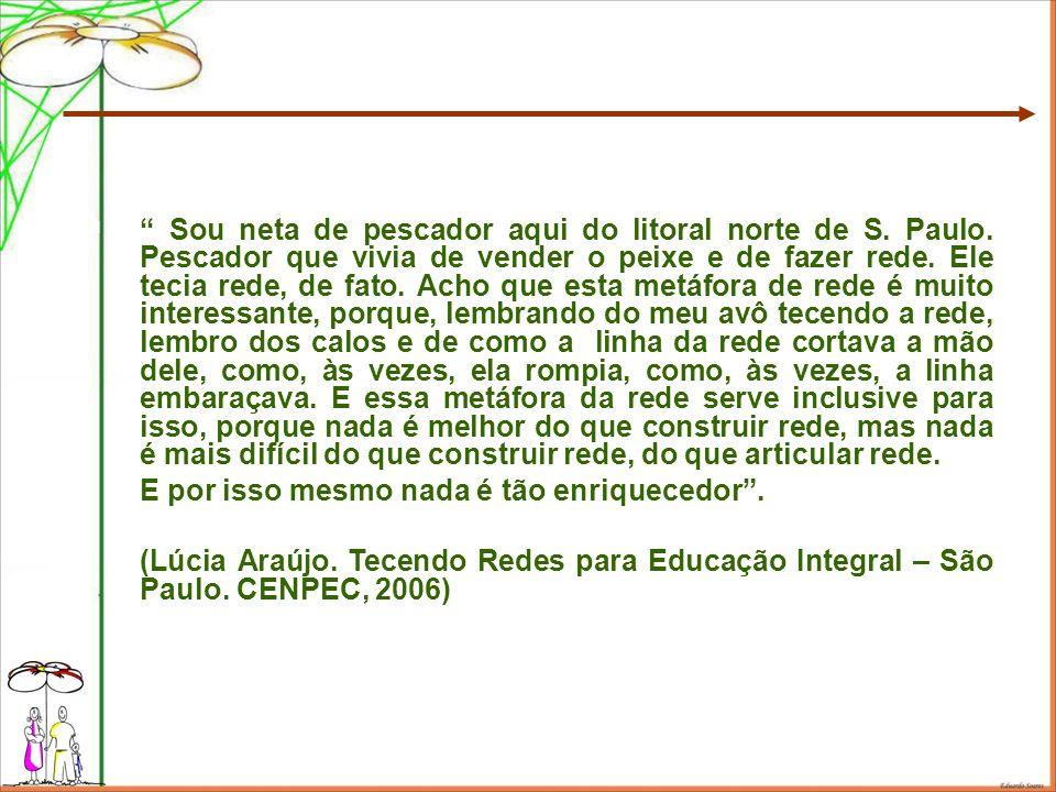 Sou neta de pescador aqui do litoral norte de S. Paulo.