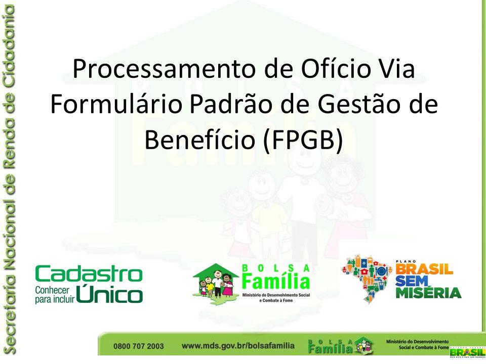 Processamento de Ofício Via Formulário Padrão de Gestão de Benefício (FPGB)