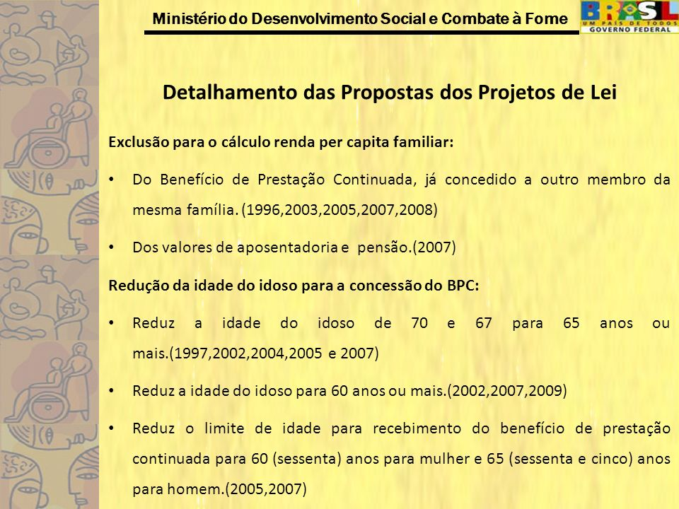 Ministério do Desenvolvimento Social e Combate à Fome Detalhamento das Propostas dos Projetos de Lei Exclusão para o cálculo renda per capita familiar