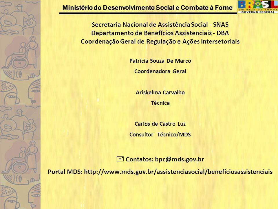 Ministério do Desenvolvimento Social e Combate à Fome Secretaria Nacional de Assistência Social - SNAS Departamento de Benefícios Assistenciais - DBA