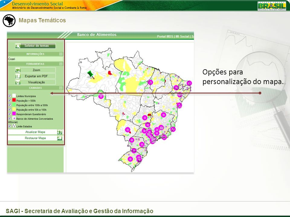 SAGI - Secretaria de Avaliação e Gestão da Informação Opções para personalização do mapa.