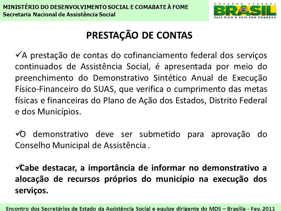PRESTAÇÃO DE CONTAS A prestação de contas do cofinanciamento federal dos serviços continuados de Assistência Social, é apresentada por meio do preench