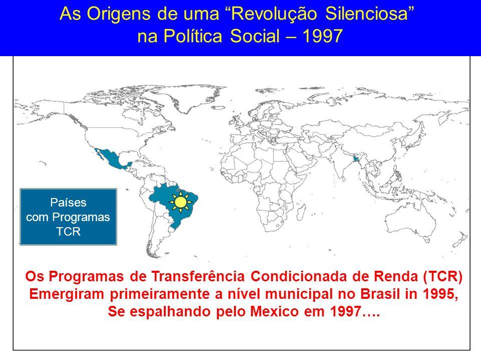 3 A expansão do modelo de Programas de Transferência Condicionada de Renda (TCR) no Mundo - 2010 Exportando a marca TCR pelo Mundo… Países com Programas TCR