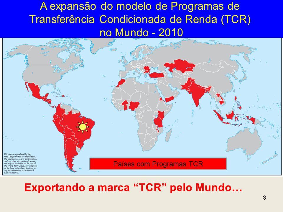 3 A expansão do modelo de Programas de Transferência Condicionada de Renda (TCR) no Mundo - 2010 Exportando a marca TCR pelo Mundo… Países com Program
