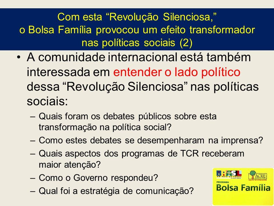 Com esta Revolução Silenciosa, o Bolsa Família provocou um efeito transformador nas políticas sociais (2) A comunidade internacional está também inter