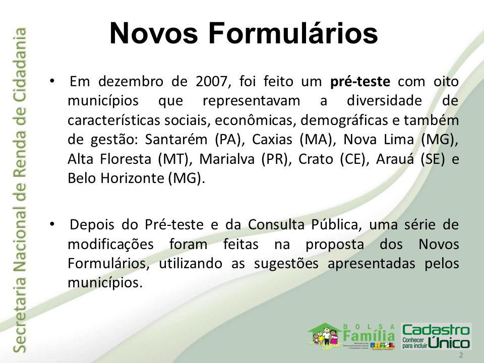 Em dezembro de 2007, foi feito um pré-teste com oito municípios que representavam a diversidade de características sociais, econômicas, demográficas e