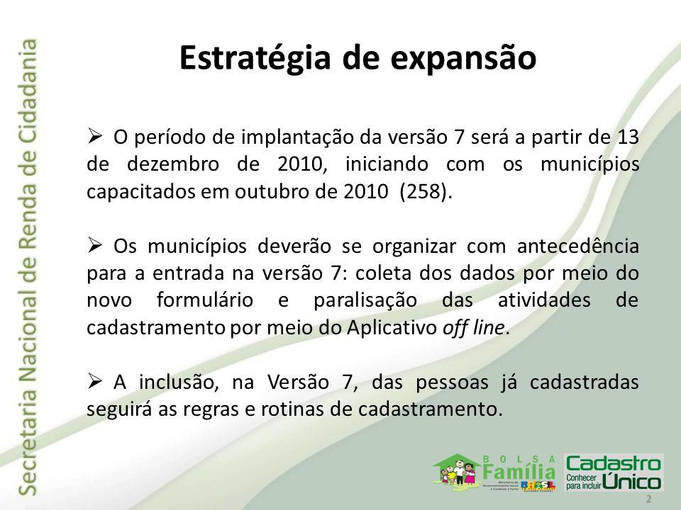 O período de implantação da versão 7 será a partir de 13 de dezembro de 2010, iniciando com os municípios capacitados em outubro de 2010 (258). Os mun