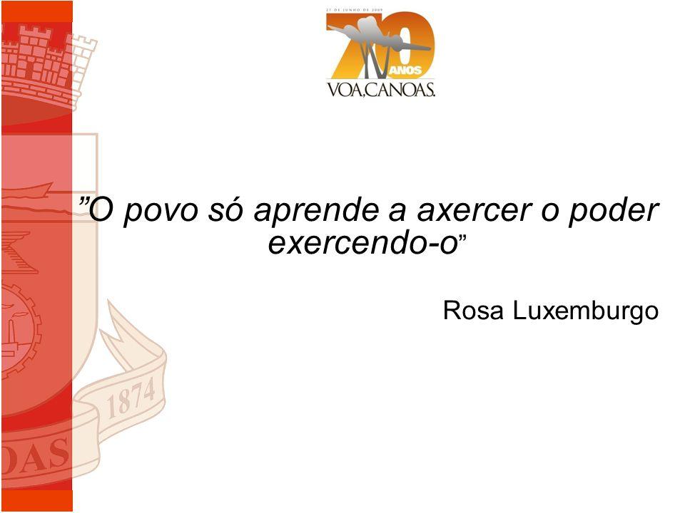 O povo só aprende a axercer o poder exercendo-o Rosa Luxemburgo