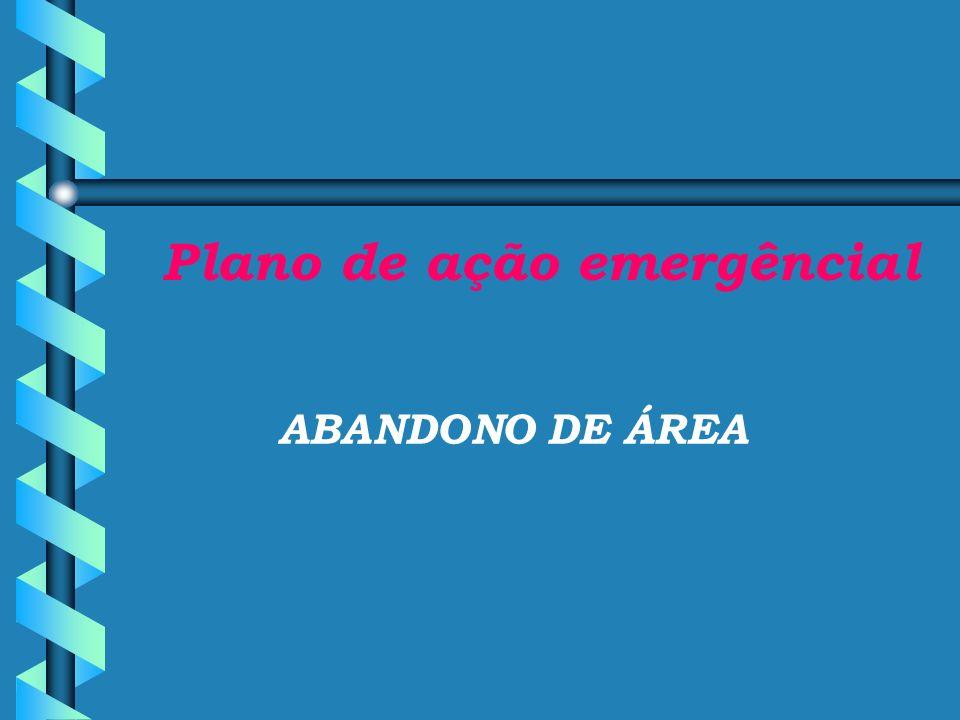 Plano de ação emergêncial ABANDONO DE ÁREA