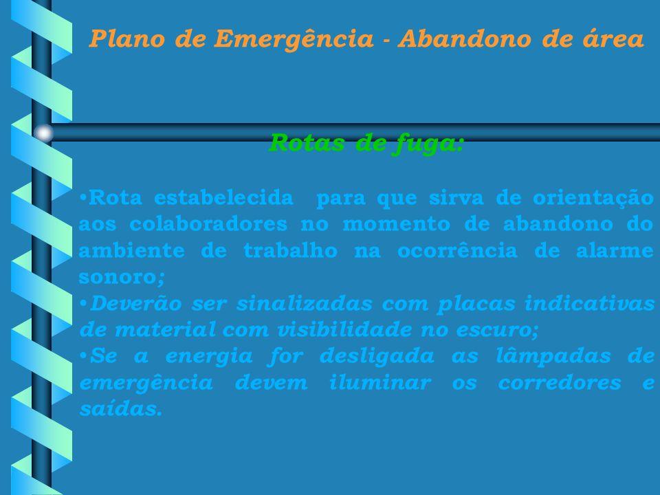 Plano de Emergência - Abandono de área Rotas de fuga: Rota estabelecida para que sirva de orientação aos colaboradores no momento de abandono do ambie