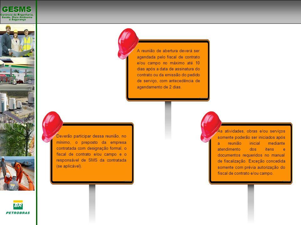 Gerência de Engenharia, Gerência de Engenharia, Saúde, Meio Ambiente e Segurança e Segurança GESMS BAD – Fiscalização Trimestral de Desempenho em SMS São 11 tópicos de gestão de SMS que serão avaliados periodicamente.