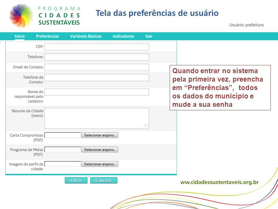Tela das preferências de usuário Quando entrar no sistema pela primeira vez, preencha em Preferências, todos os dados do município e mude a sua senha