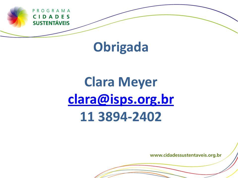 Obrigada Clara Meyer clara@isps.org.br 11 3894-2402