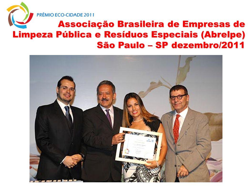 Associação Brasileira de Empresas de Limpeza Pública e Resíduos Especiais (Abrelpe) São Paulo – SP dezembro/2011 Associação Brasileira de Empresas de