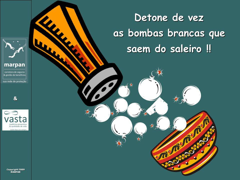Copyright 2009 MARPAN & Detone de vez as bombas brancas que saem do saleiro !!