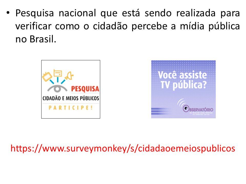 Pesquisa nacional que está sendo realizada para verificar como o cidadão percebe a mídia pública no Brasil. https://www.surveymonkey/s/cidadaoemeiospu
