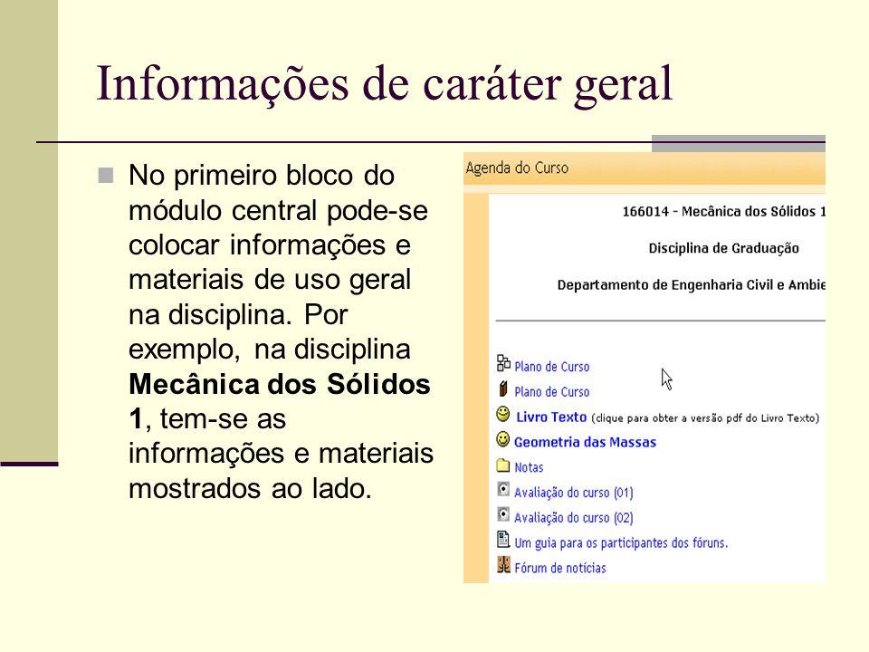 Informações de caráter geral No primeiro bloco do módulo central pode-se colocar informações e materiais de uso geral na disciplina. Por exemplo, na d