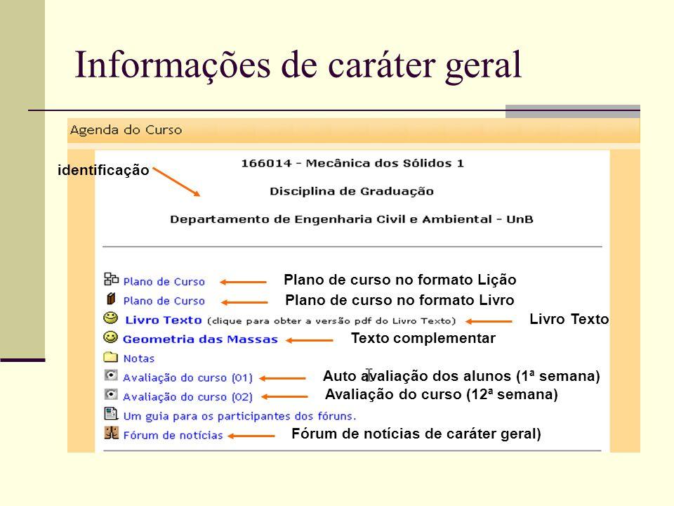 Informações de caráter geral identificação Plano de curso no formato Lição Plano de curso no formato Livro Livro Texto Texto complementar Auto avaliaç